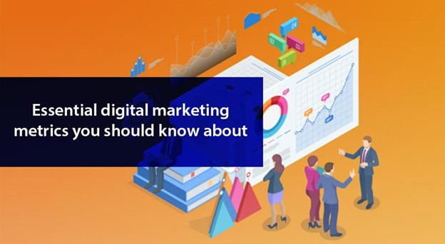 Essential Digital Marketing Metrics You Should Know About